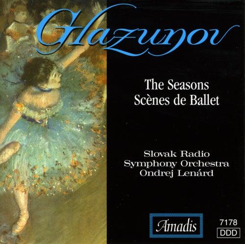 Play & Download The Glazunov: Seasons / Scenes De Ballet by Ondrej Lenard | Napster