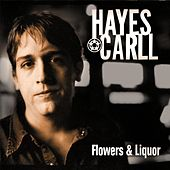 Flowers and Liquor by Hayes Carll