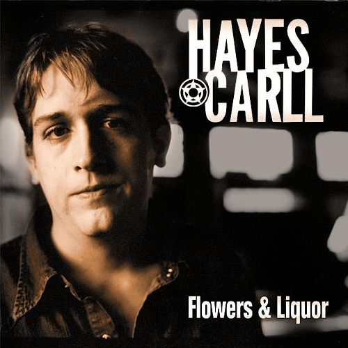 Play & Download Flowers and Liquor by Hayes Carll | Napster