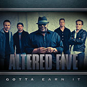 Play & Download Gotta Earn It by Altered Five | Napster