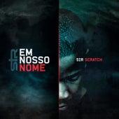 Em Nosso Nome by Sir Scratch