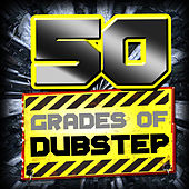 Play & Download 50 Grades of Dubstep by Various Artists | Napster