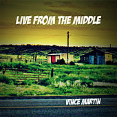 Play & Download Live from the Middle by Vince Martin | Napster