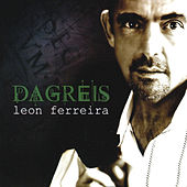 Play & Download Dagreis by Leon Ferreira | Napster