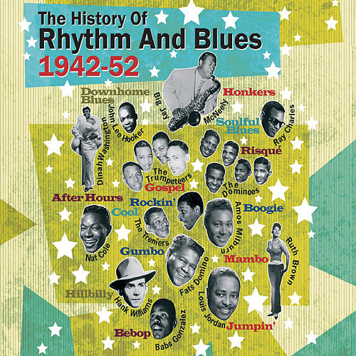 Play & Download The History of Rhythm & Blues Part Two: 1942-1952 Vol. 1 by Various Artists | Napster