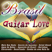 Play & Download Brazil Guitar Love by Various Artists | Napster