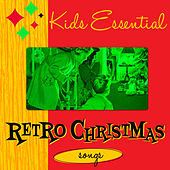 Play & Download Kid's Essential Retro Christmas Songs by Various Artists | Napster