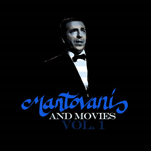 Play & Download Mantovani and Movies Vol. 1 by Mantovani | Napster