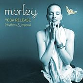 Play & Download Yoga Release (Rhythms & Improv) by Morley | Napster