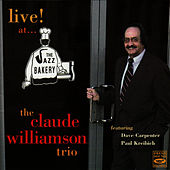 Live! At...The Jazz Bakery by Claude Williamson