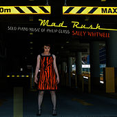 Play & Download Mad Rush: Solo Piano Music of Philip Glass by Sally Whitwell | Napster