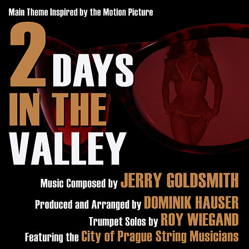 Play & Download 2 Days In The Valley - Main Theme Inspired By the Motion Picture (Jerry Goldsmith) by Dominik Hauser | Napster