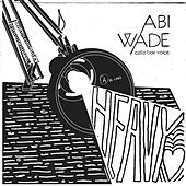 Play & Download Heavy Heart by Abi Wade | Napster