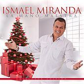 Play & Download La Mano Maestra by Ismael Miranda | Napster