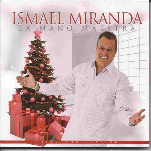 Play & Download La Mano Maestra by Ismael Miranda | Napster