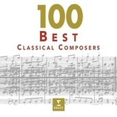 Play & Download 100 Best Classical Composers by Various Artists | Napster