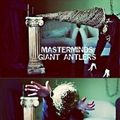 Play & Download Giant Antlers by The Masterminds | Napster