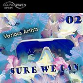 Sure We Can 02 - EP by Various Artists
