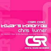 Play & Download Today's Tomorrow by Chris Turner | Napster