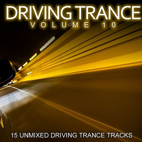 Play & Download Driving Trance Volume 10 - EP by Various Artists | Napster