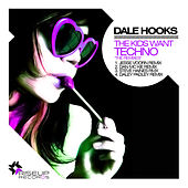 Play & Download The Kids Wants Tecnho - The Remixes by Dale Hooks | Napster