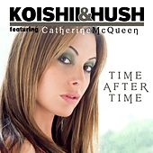 Play & Download Time After Time (feat. Catherine McQueen) by Koishii & Hush | Napster