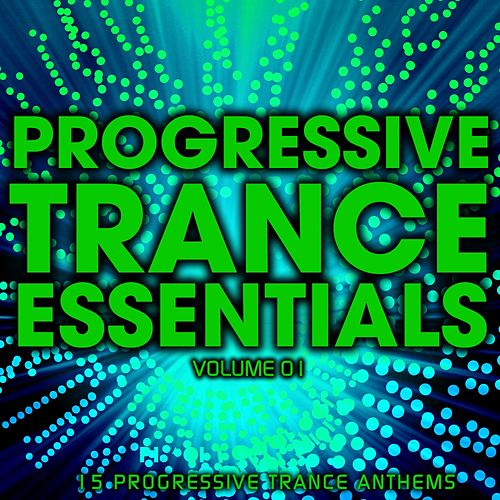 Play & Download Progressive Trance Essentials Volume 01 - EP by Various Artists | Napster