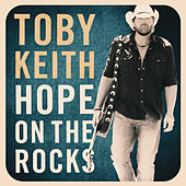 Play & Download Hope On The Rocks by Toby Keith | Napster