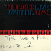 Play & Download Live At Hull 1970 by The Who | Napster