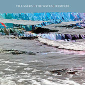 Play & Download The Waves (Remixes) by Villagers | Napster