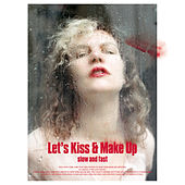 Play & Download Let's Kiss & Make Up (Slow and Fast) by Various Artists | Napster