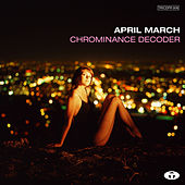 Chrominance Decoder (Bonus Track Version) by An April March