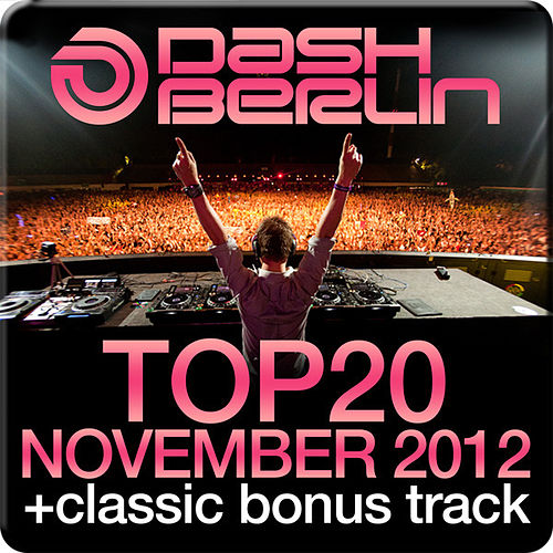 Dash Berlin Top 20 - November 2012 (Including Classic Bonus Track) by Various Artists