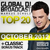 Play & Download Global DJ Broadcast Top 20 - October 2012 (Including Classic Bonus Track) by Various Artists | Napster
