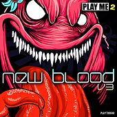 Play & Download New Blood Of Dubstep Vol. 3 by Various Artists | Napster