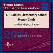 Play & Download 2011 Texas Music Educators Association (TMEA): C.T. Eddins Elementary School Honor Choir by C.T. Eddins Elementary School Honor Choir | Napster