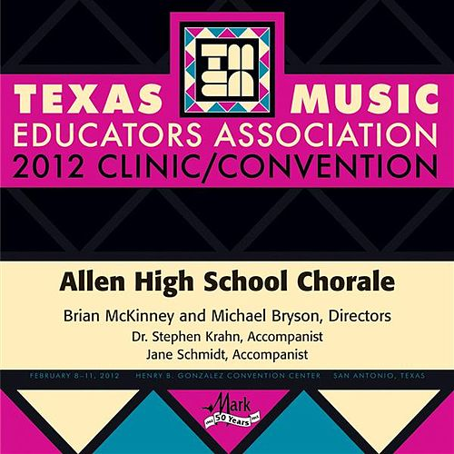 Play & Download 2012 Texas Music Educators Association (TMEA): Allen High School Chorale by Allen High School Chorale | Napster