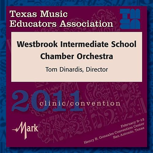 Play & Download 2011 Texas Music Educators Association (TMEA): Westbrook Intermediate School Chamber Orchestra by Various Artists | Napster