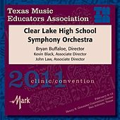 Play & Download 2011 Texas Music Educators Association (TMEA): Clear Lake High School Symphony Orchestra by Clear Lake High School Symphony Orchestra | Napster