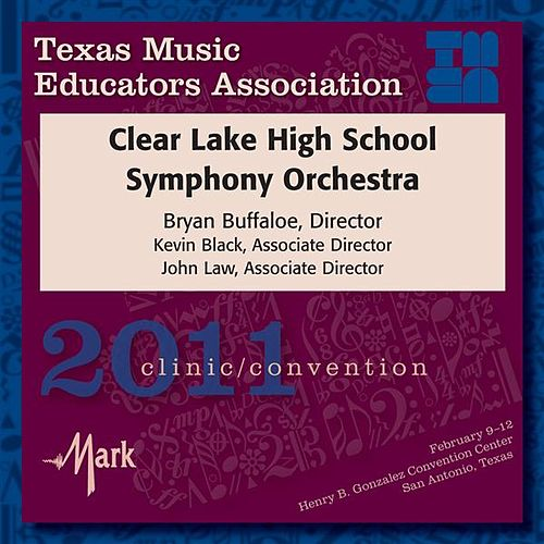 2011 Texas Music Educators Association (TMEA): Clear Lake High School Symphony Orchestra by Clear Lake High School Symphony Orchestra