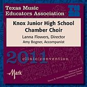 Play & Download 2011 Texas Music Educators Association (TMEA): Knox Junior High School Chamber Choir by Knox Junior High School Chamber Choir | Napster