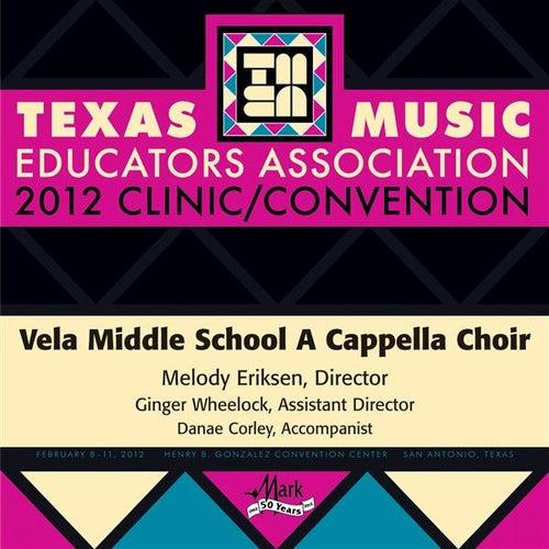 2012 Texas Music Educators Association (TMEA): Vela Middle School A Cappella Choir by Vela Middle School A Cappella Choir