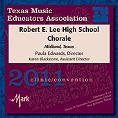 Play & Download 2011 Texas Music Educators Association (TMEA): Robert E. Lee High School Chorale by Various Artists | Napster