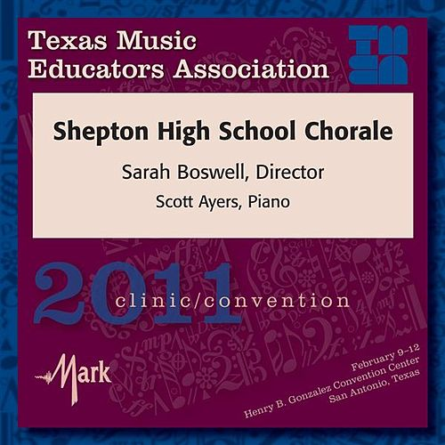 Play & Download 2011 Texas Music Educators Association (TMEA): Shepton High School Chorale by Shepton High School Chorale | Napster