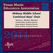 Play & Download 2011 Texas Music Educators Association (TMEA): Midway Middle School Combined Boys' Choir by Various Artists | Napster