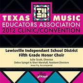 Play & Download 2012 Texas Music Educators Association (TMEA): Lewisville Independent School District Fifth Grade Honor Choir by Lewisville Independant School District Fifth Grade Honor Choir | Napster