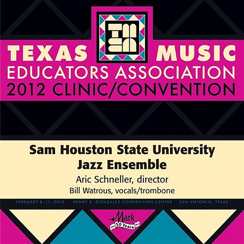 Play & Download 2012 Texas Music Educators Association (TMEA): Sam Houston State University Jazz Ensemble by Various Artists | Napster
