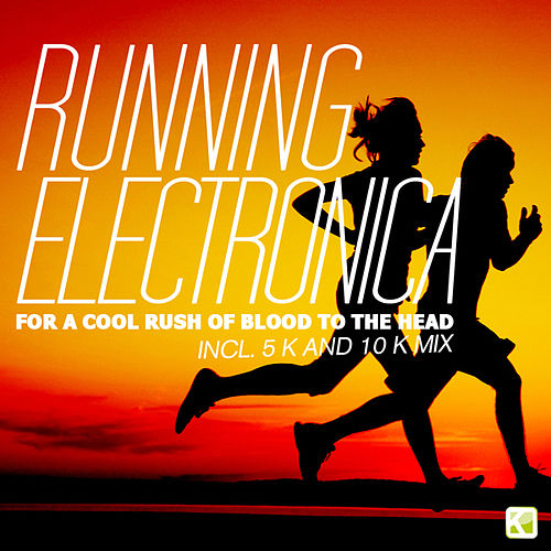 Running Electronica (For a Cool Rush of Blood to the Head) by Various Artists