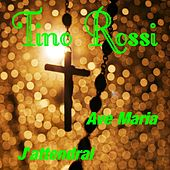 Play & Download Ave Maria by Tino Rossi | Napster