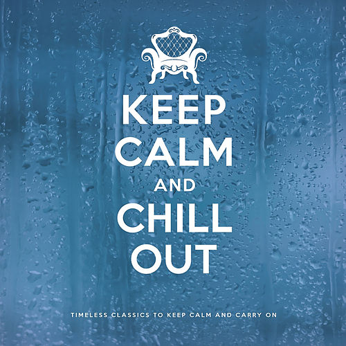 Play & Download Keep Calm and Chill Out by Various Artists | Napster